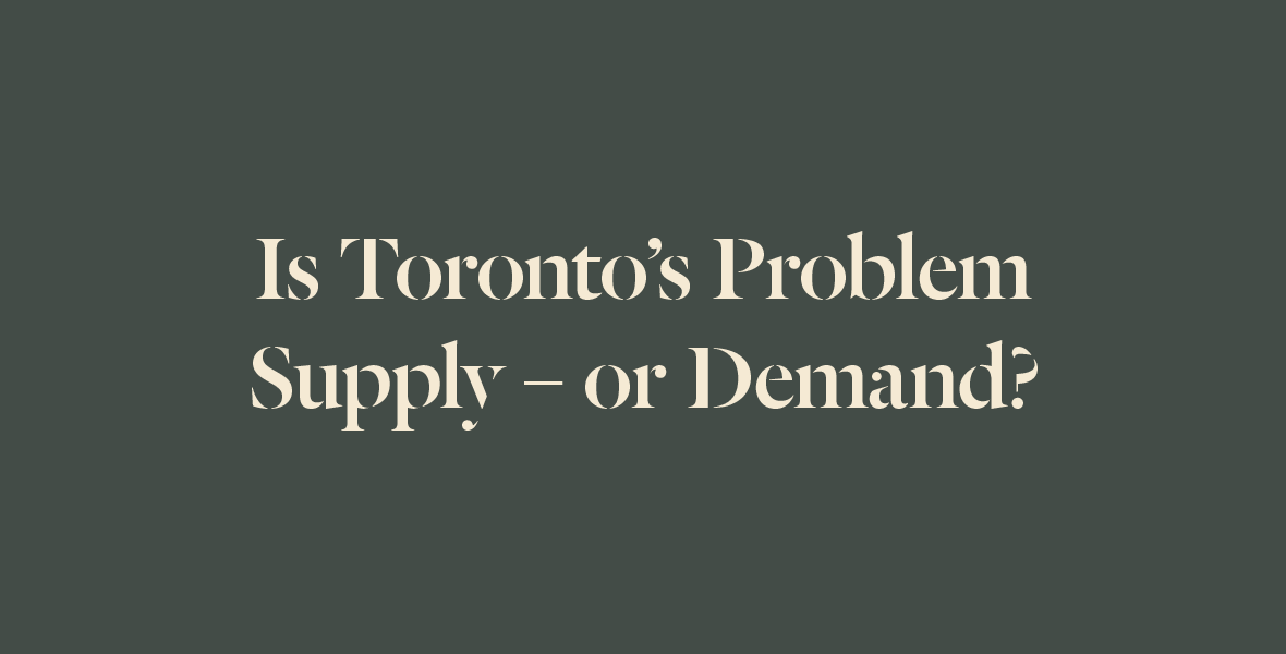 Does Toronto Have a Supply or Demand Problem?